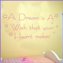 A Dream is a Wish that your Heart Makes ~ Wall sticker / decals